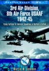 Bomber Bases of World War II, 3rd Air Division 8th Air Force USAF 1942-45 : Flying Fortress and Liberator Squadrons in Norfolk and Suffolk - eBook