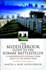 The Middlebrook Guide to the Somme Battlefields : A Comprehensive Coverage from Crecy to the World Wars - eBook