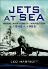 Jets at Sea : Naval Aviation in Transition, 1945-55 - eBook