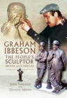 Graham Ibbeson The People's Sculptor : Bronze, Clay and Life - eBook