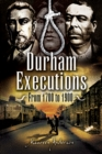 Durham Executions : From 1700 to 1900 - eBook