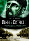 Denby & District III : From Medieval Manuscripts to Modern Memories - eBook