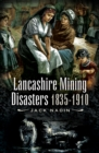 Lancashire Mining Disasters 1835-1910 - eBook