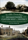 Skelmanthorpe, Clayton West & District : A Denby & District Archive Photograph Album - eBook