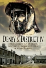 Denby & District IV : Chronicles of Clerics, Convicts, Corn Millers & Comedians - eBook