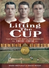 Lifting the Cup : The Story of Battling Barnsley, 1910-1912 - eBook
