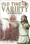 Old Time Variety : An Illustrated History - eBook