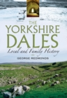 The Yorkshire Dales : Local and Family History - eBook