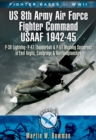 Fighter Bases of WW II US 8th Army Air Force Fighter Command USAAF, 1943-45 : P-38 Lightning, P-47 Thunderbolt and P-51 Mustang Squadrons in East Anglia, Cambridgeshire and Northamptonshire - eBook