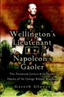 Wellington's Lieutenant Napoleon's Gaoler : The Peninsula Letters & St Helena Diaries of Sir George Rideout Bingham - eBook