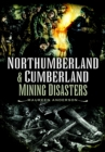 Northumberland and Cumberland Mining Disasters - eBook
