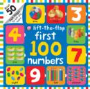 First 100 Numbers : First 100 Lift the Flap - Book