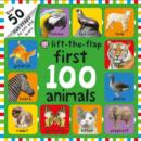 First 100 Animals : First 100 Lift The Flap - Book