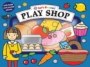 Play Shop : Let'S Pretend Sets - Book