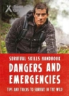 Bear Grylls Survival Skills Handbook: Dangers and Emergencies - Book