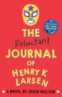 The Reluctant Journal of Henry K. Larsen - Book