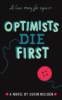 Optimists Die First - Book