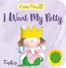 I Want My Potty! (Little Princess) - Book