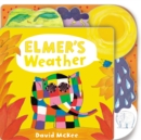Elmer's Weather : Tabbed Board Book - Book