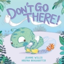 Don't Go There! - Book
