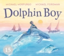 Dolphin Boy : 15th Anniversary Edition - Book