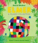 Elmer: A Classic Collection : Elmer's best-loved tales - Book