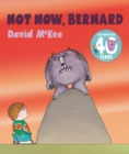 Not Now, Bernard : 40th Anniversary Edition - Book