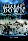 Aircraft Down : Forced Landings, Crash Landings and Rescues - eBook