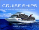 Cruise Ships : The World's Most Luxurious Vessels - eBook