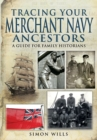 Tracing Your Merchant Navy Ancestors : A Guide for Family Historians - eBook