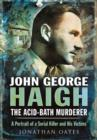 John George Haigh, the Acid-Bath Murderer - Book