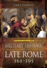 The Military History of Late Rome AD 361-395 - Book