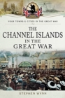 The Channel Islands in the Great War - Book