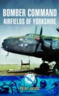 Bomber Command Airfields of Yorkshire - Book