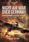 Night Air War Over Germany : Bomber Command versus the Luftwaffe - Book