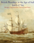 British Warships in the Age of Sail 1603-1714 : Design, Construction, Careers and Fates - eBook