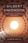 Gilbert Simondon : Information, Technology and Media - eBook