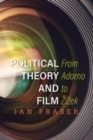 Political Theory and Film : From Adorno to Zizek - eBook