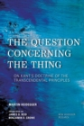 The Question Concerning the Thing : On Kant's Doctrine of the Transcendental Principles - eBook