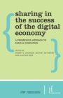 Sharing in the Success of the Digital Economy : A Progressive Approach to Radical Innovation - eBook