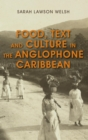 Food, Text and Culture in the Anglophone Caribbean - eBook