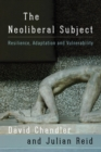 The Neoliberal Subject : Resilience, Adaptation and Vulnerability - eBook