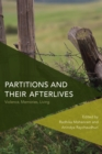 Partitions and Their Afterlives : Violence, Memories, Living - eBook