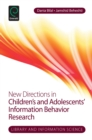 New Directions in Children's and Adolescents' Information Behavior Research - Book