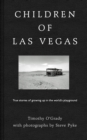 Children of Las Vegas : True Stories about Growing up in the World's Playground - Book