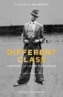 Different Class : Football, Fashion and Funk - the Story of Laurie Cunningham - Book