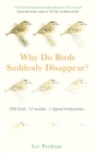 Why Do Birds Suddenly Disappear? 200 birds, 12 months, 1 lapsed birdwatcher - Book