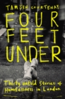 Four Feet Under : Untold stories of homelessness in London - Book