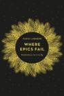 Where Epics Fail : Meditations to live by - eBook