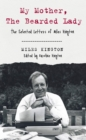 My Mother, the Bearded Lady : The Selected Letters of Miles Kington - Book